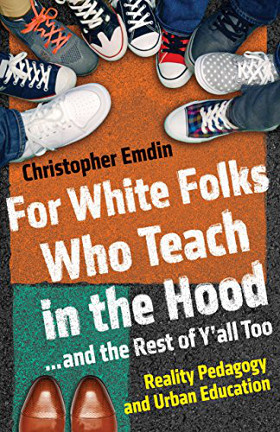 Book cover for 'For White Folks Who Teach in the Hood' by Christopher Emdin showing children's shoes on a blacktop.